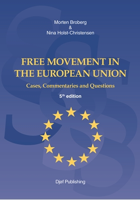Free Movement in the European Union Morten Broberg, Nina Holst-Christensen 9788757434354