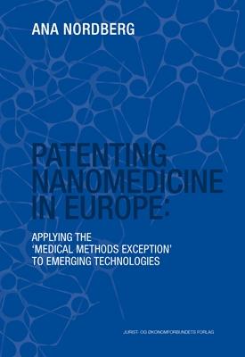 Patenting Nanomedicine Ana Nordberg 9788757435856