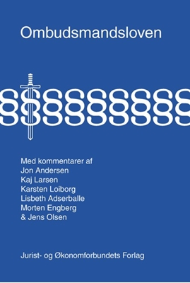Ombudsmandsloven med kommentarer Jens Olsen, Jon Andersen, Karsten Loiborg, Lisbeth Adserballe, kaj Larsen, Morten Engberg 9788757423679
