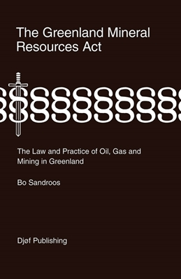 The Greenland Mineral Resources Act Bo Sandroos 9788757430905