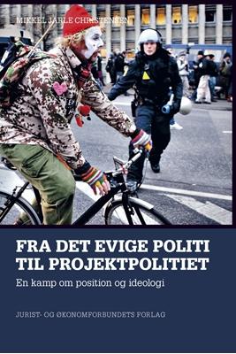 Fra det evige politi til projektpolitiet Mikkel Jarle Christensen 9788757427660