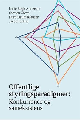 Offentlige styringsparadigmer Carsten Greve, Jacob Torfing, af Lotte Bøgh Andersen, Kurt Klaudi Klausen 9788757438017