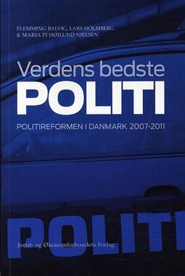 Verdens bedste politi Flemming Balvig, Maria Pi Højlund Nielsen, Lars Holmberg 9788757425925