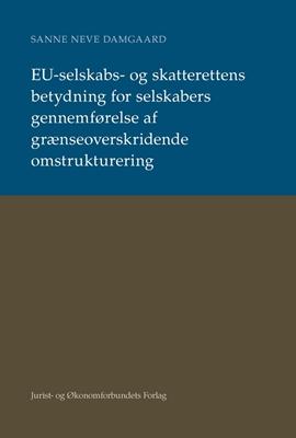 EU-Selskabs- og skatterettens betydning Sanne Neve Damgaard 9788757428551