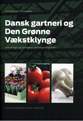 Dansk gartneri og Den grønne Vækstklynge Henning Otte Hansen 9788762904095