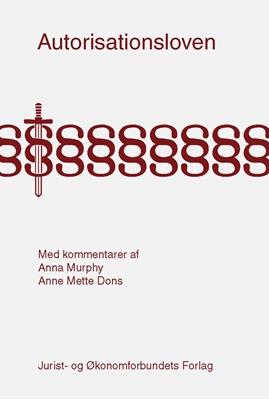 Autorisationsloven med kommentarer Anne Mette Dons, Anna Murphy 9788757415544