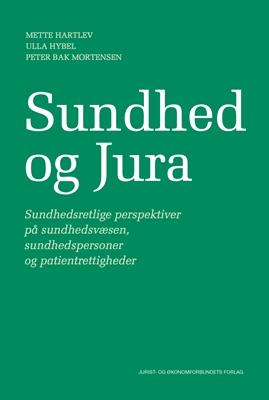 Sundhed og jura Peter Bak Mortensen, Mette Hartlev, Ulla Hybel 9788757438581