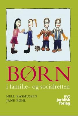 Børn i familie- og socialretten Nell Rasmussen, Jane Røhl 9788776732493