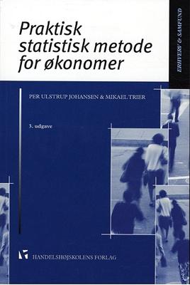 Praktisk statistisk metode for økonomer Mikael Trier, Per Ulstrup Johansen 9788762903692