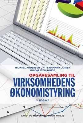 Opgavesamling til Virksomhedens økonomistyring Jytte Grambo Larsen, Carsten Rohde, Michael Andersen 9788757440171