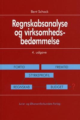 Regnskabsanalyse og virksomhedsbedømmelse 4.udg. Bent Schack 9788757420067