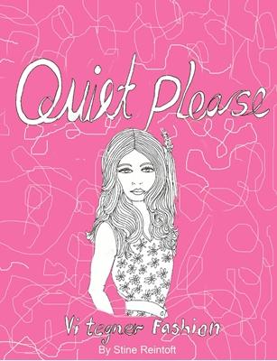 Quiet Please - Vi Tegner Fashion By Stine Reintoft Reintoft 9788740908725
