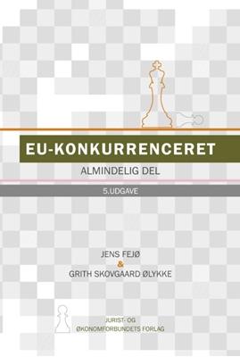 EU Konkurrenceret Almindelig del 5. udg. Grith Skovgaard Ølykke, Jens Fejø 9788757429039