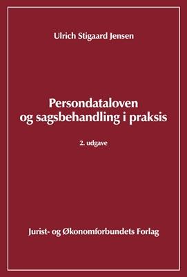Persondataloven og sagsbehandling i praksis, 2. udg. Jensen U 9788757420425