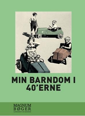 Min barndom i 40'erne (storskrift) Diverse forfattere 9788711650066
