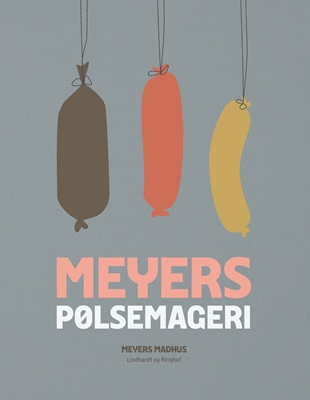 Meyers pølsemageri Erik Lautrup-Nielsen, Meyers Madhus 9788711509791