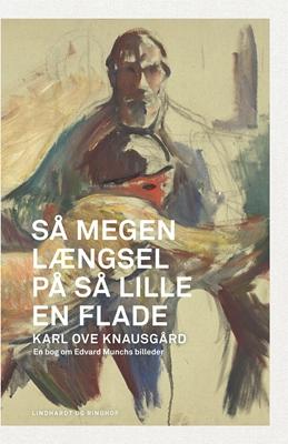 Så megen længsel på så lille en flade Karl Ove Knausgård 9788711694497
