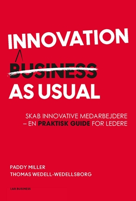 Innovation as Usual Paddy Miller, Thomas Wedell-Wedellsborg 9788750043638