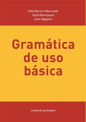 Gramática de uso básica Sigrid Østergaard, Silvia Becerra Bascuñán, Julie Højgaard 9788770668033