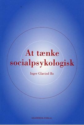 At tænke socialpsykologisk Inger Glavind Bo 9788750039945