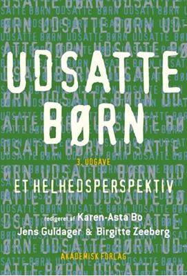 Udsatte børn Birgitte Zeeberg, Jens Guldager, Karen-Asta Bo 9788750044963