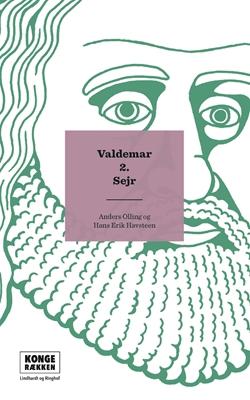 Kongerækken: Valdemar Sejr Hans Erik  Havsteen, Anders Asbjørn Olling 9788711568088