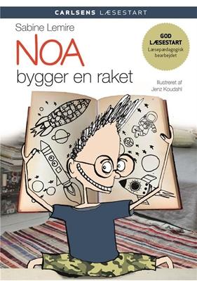 Carlsens Læsestart - Noa bygger en raket Sabine Lemire 9788711693230