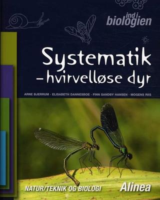 Ind i biologien 4.-6. kl. Systematik, Hvirvelløse dyr Arne Bjerrum, Elisabeth Dannesboe, Mogens Riis, Finn Sandby Hansen 9788723043856