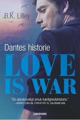 Love is war 2 - Dantes historie R. K. Lilley, R.K. Lilley 9788711566930