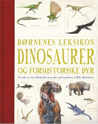 Børnenes leksikon dinosaurer og andre forhistoriske dyr  9788711514375