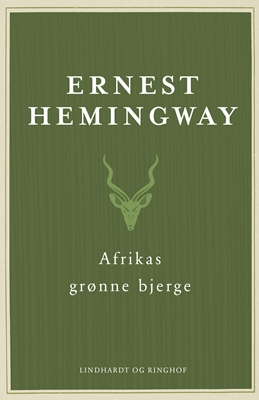 Afrikas grønne bjerge Ernest Hemingway 9788711556580