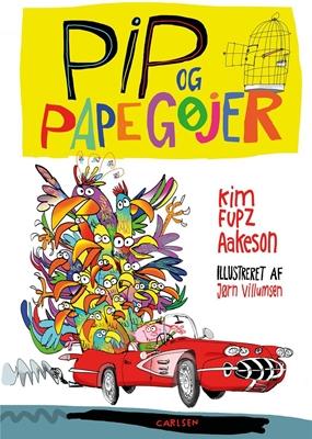 Pip og papegøjer Kim Fupz Aakeson 9788711540961