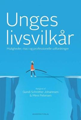 Unges livsvilkår - muligheder, risici og professionelle udfordringer Bo Morthorst Rasmussen, Christian Sandbjerg, Anette Schleicher 9788711353783