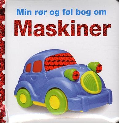 Min rør og føl bog om: Maskiner Dawn Sirett 9788711423509
