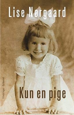 Kun en pige Lise Nørgaard 9788702234831