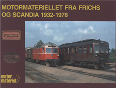 Motormaterielet fra Frichs og Scandia 1932-1978 Peter Christensen, John Poulsen 9788791434235