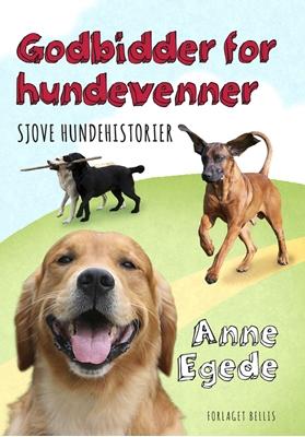 Godbidder for Hundevenner Anne Egede 9788799728848