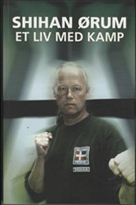 Et liv med kamp Shihan Ørum 9788798265009