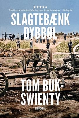 1864. Slagtebænk Dybbøl Tom Buk-Swienty 9788702210736