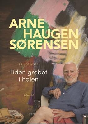 Tiden grebet i halen Arne Haugen Sørensen 9788702226126