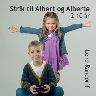 Strik til Albert og Alberte 2-10 år Lene Randorff 9788799464531