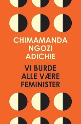 Vi burde alle være feminister Chimamanda Ngozi Adichie 9788702173901