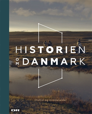 Historien om Danmark - Bind 1 Jeanette Varberg, Kurt Villads Jensen 9788712052715