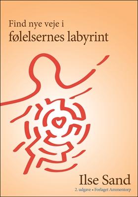 Find nye veje i følelsernes labyrint Ilse Sand 9788792683151