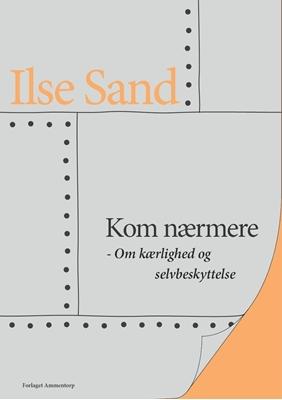 Kom nærmere Ilse Sand 9788792683038