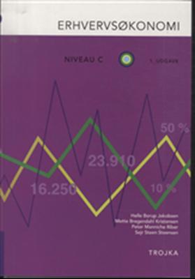 Erhvervsøkonomi, Niveau C Mette Bregendahl Kristensen, Helle Borup Jakobsen, Peter Manniche Riber, Sejr Steen Steensen 9788792098788