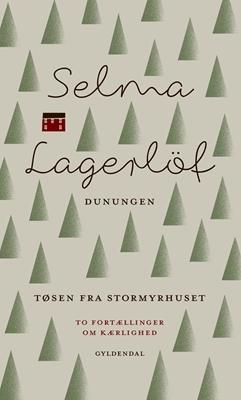 Dunungen og Tøsen fra Stormyrhuset Selma Lagerlöf 9788702181944