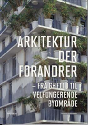 Arkitektur der forandrer Niels Bjørn Bech-Danielsen, Niels Bjørn 9788712044390