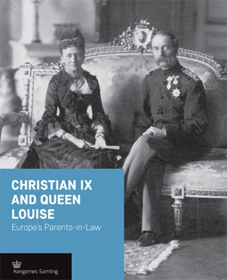 Christian IX and Queen Louise - engelsk udgave  9788793229426