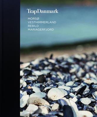 Trap Danmark: Morsø, Vesthimmerland, Rebild, Mariagerfjord Trap Danmark 9788771810103
